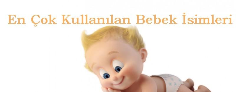 En Çok Kullanılan Bebek İsimleri